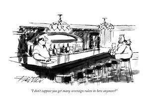 """""""I don't suppose you get many sovereign rulers in here anymore?"""" - New Yorker Cartoon by Mischa Richter"""