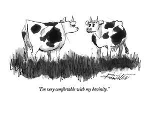 """I'm very comfortable with my bovinity."" - New Yorker Cartoon by Mischa Richter"