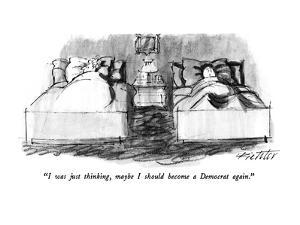 """""""I was just thinking, maybe I should become a Democrat again."""" - New Yorker Cartoon by Mischa Richter"""