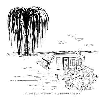 """It's wonderful, Harry! How late does Neiman-Marcus stay open?"" - New Yorker Cartoon"