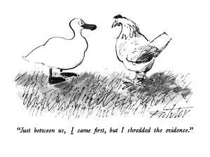 """""""Just between us, I came first, but I shredded the evidence."""" - New Yorker Cartoon by Mischa Richter"""