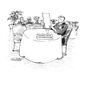 """Man at table in restaurant with name plate """"Arthur J. Trent Attorney-At-La? - New Yorker Cartoon by Mischa Richter"""
