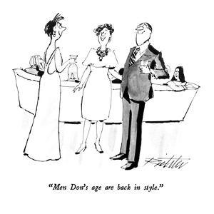 """""""Men Don's age are back in style."""" - New Yorker Cartoon by Mischa Richter"""