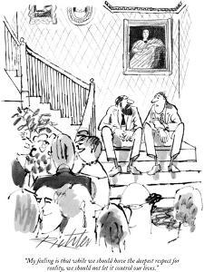 """""""My feeling is that while we should have the deepest respect for reality, …"""" - New Yorker Cartoon by Mischa Richter"""