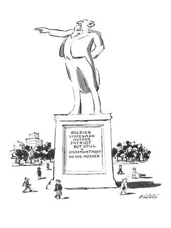 Statue of man with inscription underneath that says: 'Soldier Statesman, A? - New Yorker Cartoon