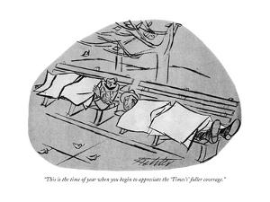 """""""This is the time of year when you begin to appreciate the 'Times's' fulle?"""" - New Yorker Cartoon by Mischa Richter"""