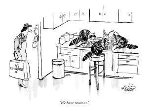 """""""We have raccoons."""" - New Yorker Cartoon by Mischa Richter"""