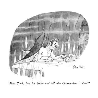 """Miss Clark, find Joe Stalin and tell him Communism is dead."" - New Yorker Cartoon-Dana Fradon-Premium Giclee Print"