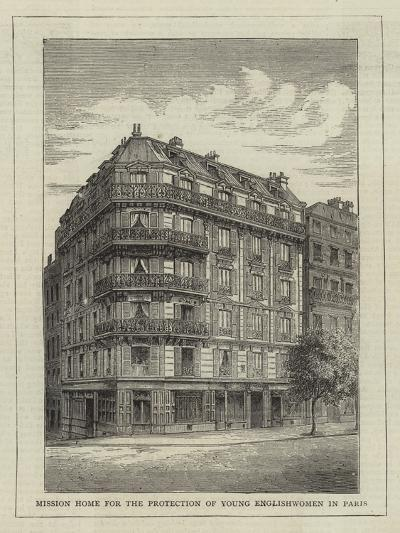 Mission Home for the Protection of Young Englishwomen in Paris--Giclee Print