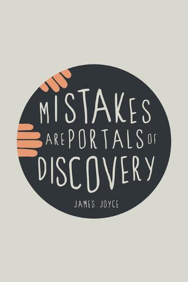 Mistakes Are Portals Of Discovery--Poster
