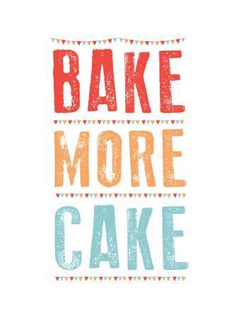 Bake More Cake