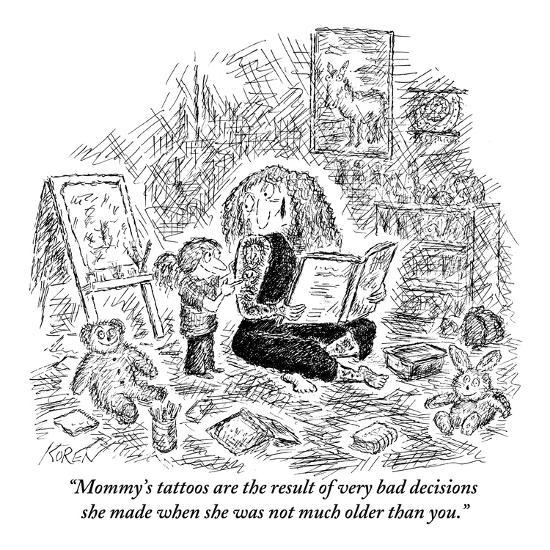 """""""Mommy's tattoos are the result of very bad decisions she made when she wa?"""" - New Yorker Cartoon-Edward Koren-Premium Giclee Print"""