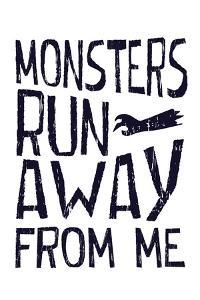 Monsters Run Away From Me