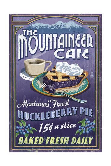 Montana - the Mountaineer Cafe - Huckleberry Pie Vintage Sign-Lantern Press-Art Print