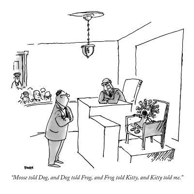 """""""Moose told Dog, and Dog told Frog, and Frog told Kitty, and Kitty told me…"""" - New Yorker Cartoon-George Booth-Premium Giclee Print"""