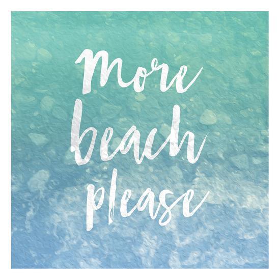 More Beach Please-Jace Grey-Art Print