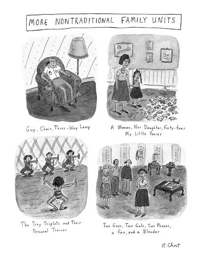 MORE NONTRADITIONAL FAMILY UNITS - New Yorker Cartoon-Roz Chast-Premium Giclee Print