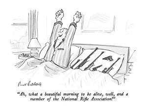 """Ah, what a beautiful morning to be alive, well, and a member of the Natio?"" - New Yorker Cartoon by Mort Gerberg"