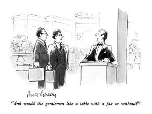 """And would the gentlemen like a table with a fax or without?"" - New Yorker Cartoon by Mort Gerberg"
