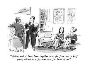 """Arthur and I have been together now for four and a half years, which is a?"" - New Yorker Cartoon by Mort Gerberg"