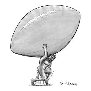 Atlas carries an enormous football on his back. - New Yorker Cartoon by Mort Gerberg
