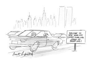 """Cars going by a sign which reads, """"Welcome to New York City (Closed 12noon? - New Yorker Cartoon by Mort Gerberg"""