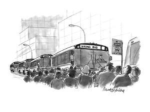 City bus has destination sign saying, 'Wrong Bus'?people crowding to find ? - New Yorker Cartoon by Mort Gerberg