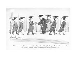"""Congratulations. Please remember the college's ?nancial plight. Congratul?"" - New Yorker Cartoon by Mort Gerberg"