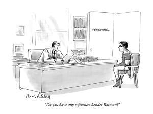 """Do you have any references besides Batman?"" - New Yorker Cartoon by Mort Gerberg"