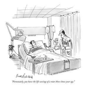 """Fortunately, you have the life savings of a man three times your age."" - New Yorker Cartoon by Mort Gerberg"