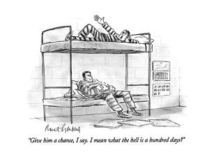 """""""Give him a chance, I say, I mean what the hell is a hundred days?"""" - New Yorker Cartoon by Mort Gerberg"""
