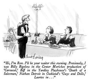 """Hi, I'm Ron.  I'll be your waiter this evening.  Previously, I was Billy …"" - New Yorker Cartoon by Mort Gerberg"