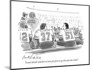 """""""I can't decide whether to turn pro first or go directly into rehab."""" - New Yorker Cartoon by Mort Gerberg"""