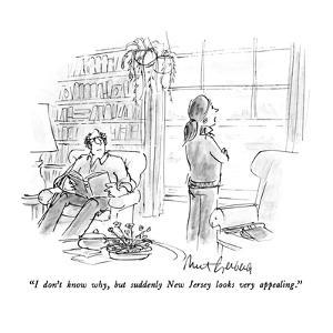 """I don't know why, but suddenly New Jersey looks very appealing."" - New Yorker Cartoon by Mort Gerberg"