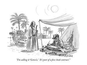 """I'm calling it 'Genesis.'  It's part of a five-book contract."" - New Yorker Cartoon by Mort Gerberg"