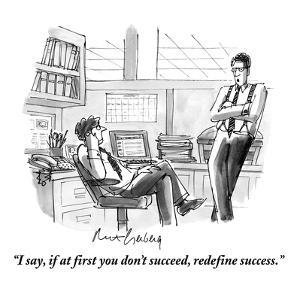 """""""I say, if at first you don't succeed, redefine success."""" - New Yorker Cartoon by Mort Gerberg"""