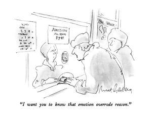 """I want you to know that emotion overrode reason."" - New Yorker Cartoon by Mort Gerberg"