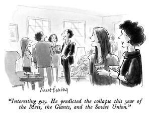 """Interesting guy.  He predicted the collapse this year of the Mets, the Gi…"" - New Yorker Cartoon by Mort Gerberg"