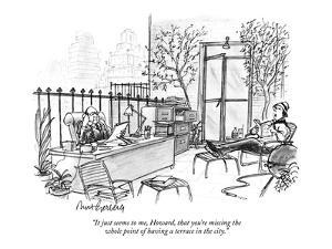 """""""It just seems to me, Howard, that you're missing the whole point of havin?"""" - New Yorker Cartoon by Mort Gerberg"""