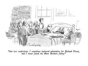 """Just two confessions.  I sometimes harbored admiration for Richard Nixon,?"" - New Yorker Cartoon by Mort Gerberg"