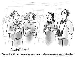 """Lionel will be watching the new Administration very closely."" - New Yorker Cartoon by Mort Gerberg"