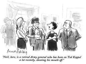 """Neil, here, is a retired Army general who has been on Ted Koppel a lot re…"" - New Yorker Cartoon by Mort Gerberg"