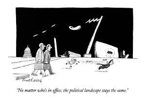"""""""No matter who's in office, the political landscape stays the same."""" - New Yorker Cartoon by Mort Gerberg"""