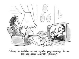 """""""Now, in addition to our regular programming, let me tell you about tonigh?"""" - New Yorker Cartoon by Mort Gerberg"""