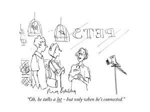 """""""Oh, he talks a lot - but only when he's connected."""" - Cartoon by Mort Gerberg"""
