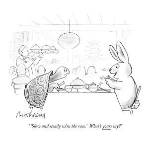 """ 'Slow and steady wins the race.'  What's yours say?"" - New Yorker Cartoon by Mort Gerberg"