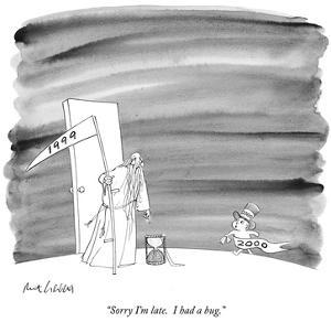 """Sorry I'm late.  I had a bug."" - New Yorker Cartoon by Mort Gerberg"