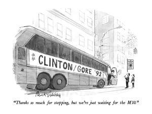 """Thanks so much for stopping, but we're just waiting for the M10."" - New Yorker Cartoon by Mort Gerberg"