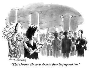 """That's Jeremy.  He never deviates from his prepared text."" - New Yorker Cartoon by Mort Gerberg"