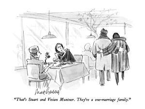 """That's Stuart and Vivian Muntner.  They're a one-marriage family."" - New Yorker Cartoon by Mort Gerberg"